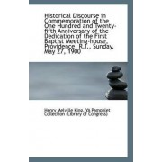 Historical Discourse in Commemoration of the One Hundred and Twenty-Fifth Anniversary of the Dedicat by Ya Pamphlet Collection (L Melville King