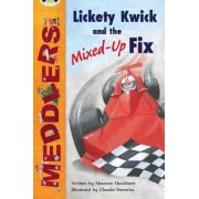 Meddlers: Lickety Kwick and the Mixed-Up Fix: Lime B/3c by Maureen Haselhurst