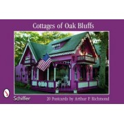 Cottages of Oak Bluffs by Arthur P. Richmond