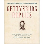 Gettysburg Replies by Abraham Lincoln Presidential Library and Museum