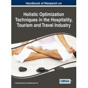 Handbook of Research on Holistic Optimization Techniques in the Hospitality, Tourism and Travel Industry by Pandian Vasant