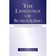 Language of Schooling - A Functional Linguistics Perspective by Mary J. Schleppegrell
