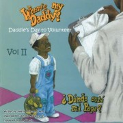 Where's My Daddy Vol II Daddies Day to Volunteer by Valerie Peterson Owens