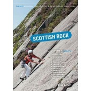 Scottish Rock: The Best Mountain, Crag, Sea Cliff and Sport Climbing in Scotland: South Volume 1 by Gary Latter