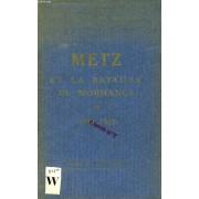 Metz Et La Bataile De Morhange, 1914-1918 (Guides Illustres Michelin Des Champs De Bataille)