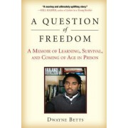 A Question of Freedom by Dwayne Betts