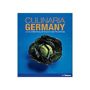 Culinaria Germany. A Celebration of Food and Tradition