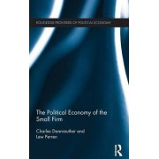 The Political Economy of the Small Firm by Charles Dannreuther