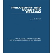 Philosophy and Scientific Realism by J. J. C. Smart