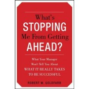 What's Stopping Me from Getting Ahead? by Robert Goldfarb