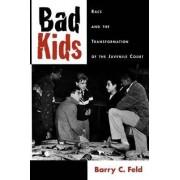 Bad Kids by Barry C. Feld