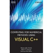 Computing for Numerical Methods Using Visual C++ by Shaharuddin Salleh