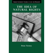 The Idea of Natural Rights, Natural Law and Church Law, 1150-1625 by Brian Tierney