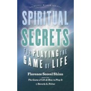 Spiritual Secrets for Playing the Game of Life by Florence Scovel Shinn