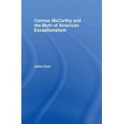 Cormac McCarthy and the Myth of American Exceptionalism by John Cant
