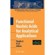 Functional Nucleic Acids for Analytical Applications by Yingfu Li