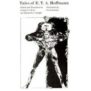 Tales of E.T.A. Hoffmann by E. T. A. Hoffmann