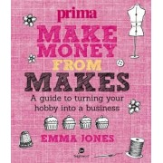 Make Money from Makes by Emma Jones