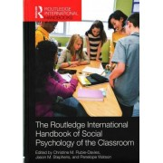 The Routledge International Handbook of Social Psychology of the Classroom by Christine M. Rubie-davies