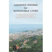 Logistics Systems for Sustainable Cities by Eiichi Taniguchi