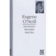 Mourning Becomes Electra by Eugene Gladstone O'Neill