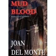 Mud Blood by Joan del Monte