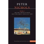 Nichols Plays: Chez Nous, Privates on Parade, Born in the Gardens, Passion Play, Poppy v. 2 by Peter Nichols