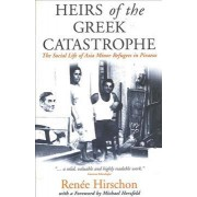 Heirs of the Greek Catastrophe by Renee Hirschon