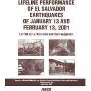 Lifeline Performance of El Salvador Earthquakes of January 13 and February 13, 2001 by Val Lund