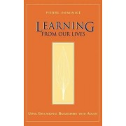 Learning from Our Lives by Pierre Dominice