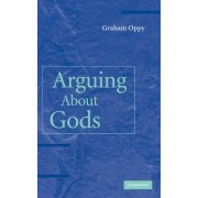 Arguing About Gods by Graham Oppy