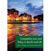 Competition Law and Policy in the EU and UK by Angus MacCulloch