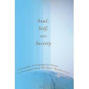 Soul, Self, and Society by Michael Rynkiewich