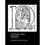 Jane Austen's Northanger Abbey and Persuasion. Illustrated by Hugh Thomson. by Jane Austen