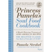 Princess Pamela's Soul Food Cookbook: A Mouth-Watering Treasury of Afro-American Recipes
