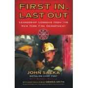 First In, Last Out by Battalion Chief John Salka