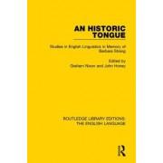An Historic Tongue (Rle: English Language): Studies in English Linguistics in Memory of Barbara Strang