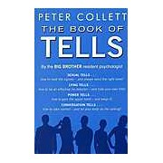 Book of Tells: How to Read People's Minds from Their Actions