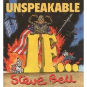 Unspeakable If by Steve Bell