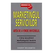 Marketingul serviciilor. Arta de a vinde invizibilul