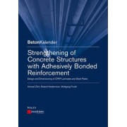 Strengthening of Concrete Structures with Adhesive Bonded Reinforcement by Konrad Zilch