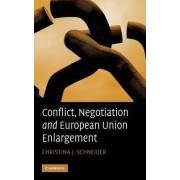 Conflict, Negotiation and European Union Enlargement by Christina J. Schneider