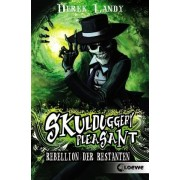 Skulduggery Pleasant 05. Rebellion der Restanten by Derek Landy