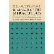 In Search of the Miraculous by P D Ouspensky