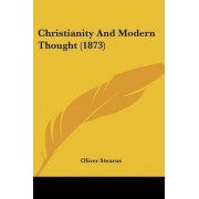 Christianity and Modern Thought (1873) by Oliver Stearns