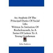 An Analysis of the Principal Duties of Social Life by Professor Emeritus John Andrews