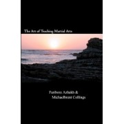The Art of Teaching Martial Arts by Michaelbrent Collings