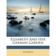 Elisabeth and Her German Garden by Elizabeth