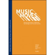 Music Moves: Musical Dynamics of Relation, Knowledge and Transformation