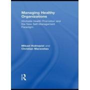 Managing Healthy Organizations by Mikael Holmqvist